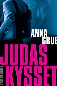 Danish bookcover - Judas' Kiss - a Dan Sommerdahl story by Anna Grue